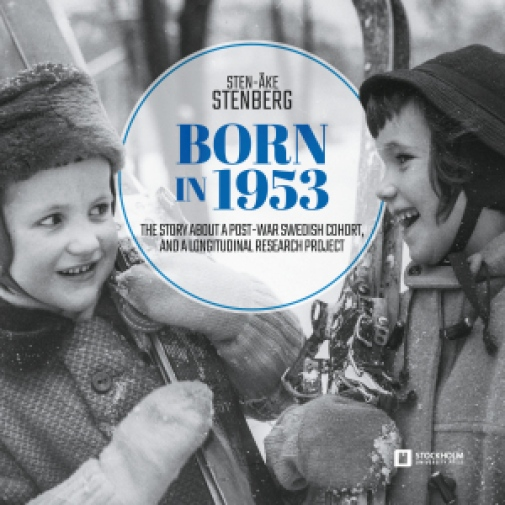 """Born in 1953: The story about a post-war Swedish cohort, and a longitudinal research project""."